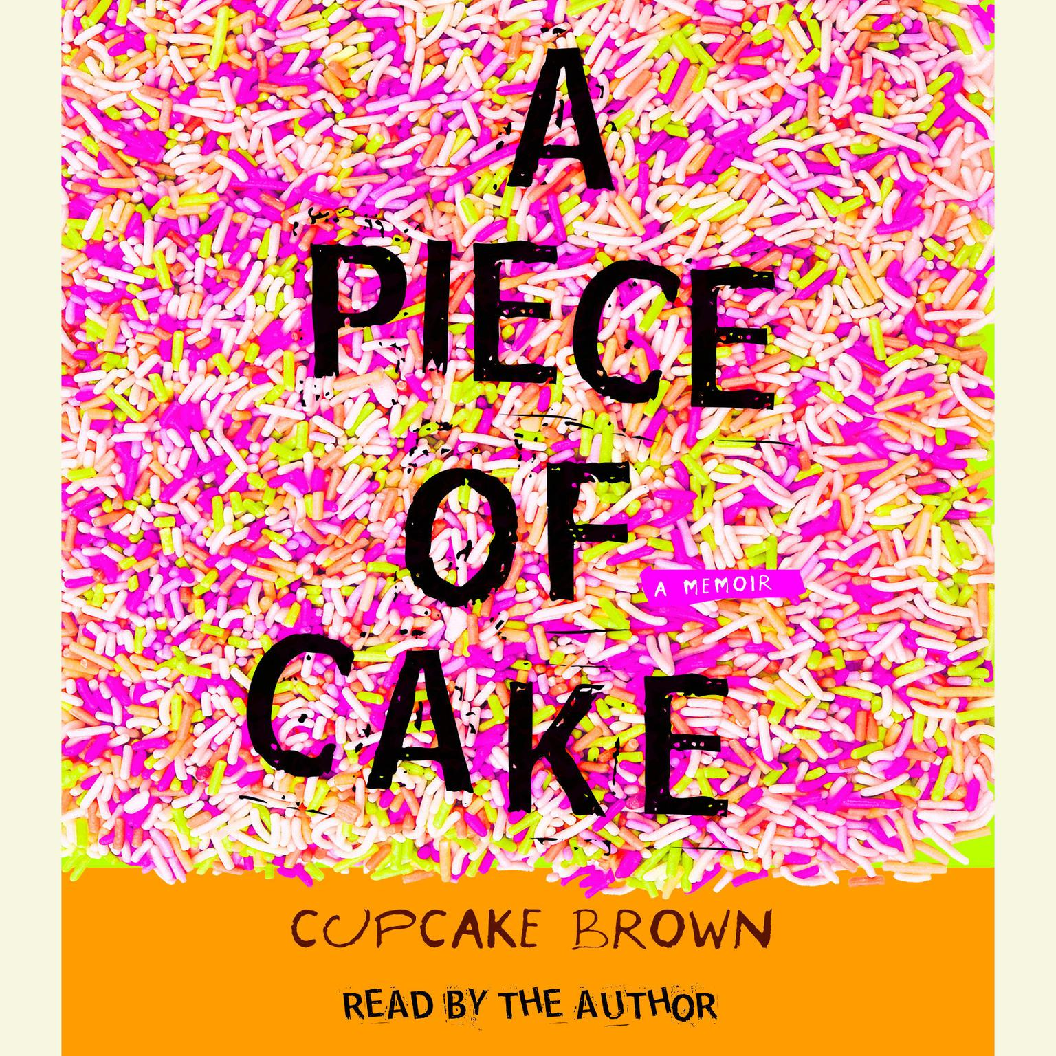 Printable A Piece of Cake: A Memoir Audiobook Cover Art