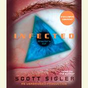 Infected: A Novel Audiobook, by Scott Sigler
