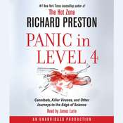 Panic in Level 4: Cannibals, Killer Viruses, and Other Journeys to the Edge of Science, by Richard Preston