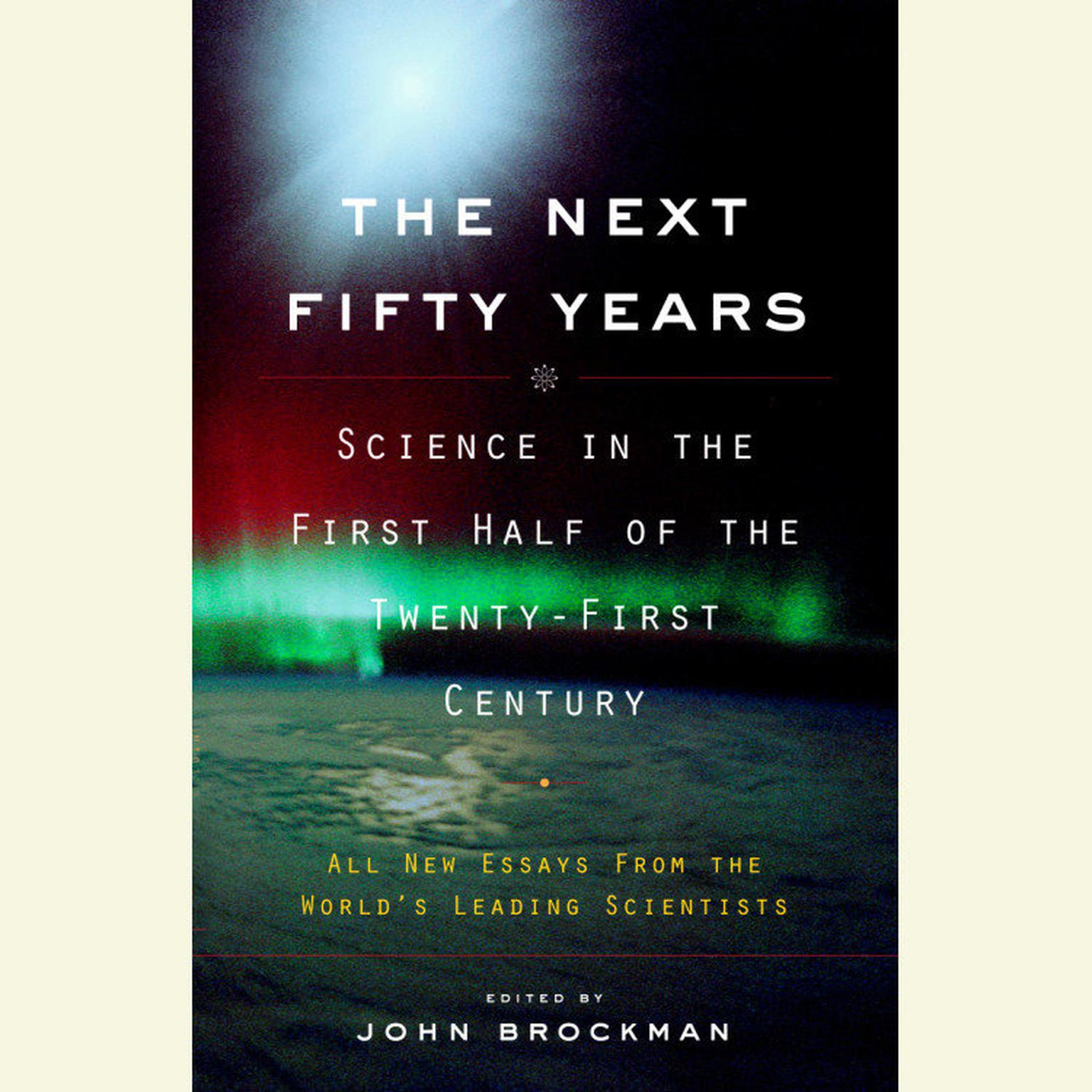 Printable The Next Fifty Years: Science in the First Half of the Twenty-First Century Audiobook Cover Art