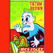 Tietam Brown, by Mick Foley
