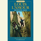 Mustang Man: A Novel Audiobook, by Louis L'Amour, Louis L'Amour