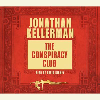 The Conspiracy Club: A Novel Audiobook, by Jonathan Kellerman