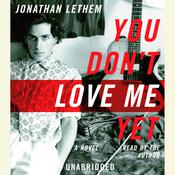 You Dont Love Me Yet: A Novel Audiobook, by Jonathan Lethem