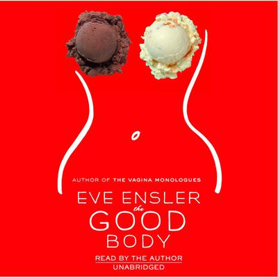 The Good Body Audiobook, by Eve Ensler