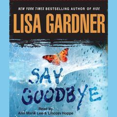 Say Goodbye Audiobook, by Lisa Gardner