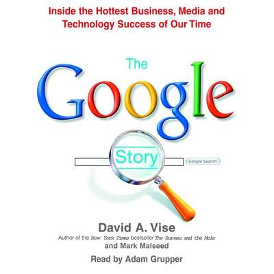 The Google Story: Inside the Hottest Business, Media, and Technology Success of Our Time Audiobook, by David A. Vise