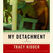 My Detachment: A Memoir Audiobook, by Tracy Kidder