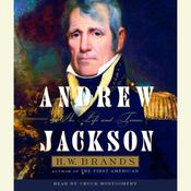 Andrew Jackson: His Life and Times Audiobook, by H. W. Brands