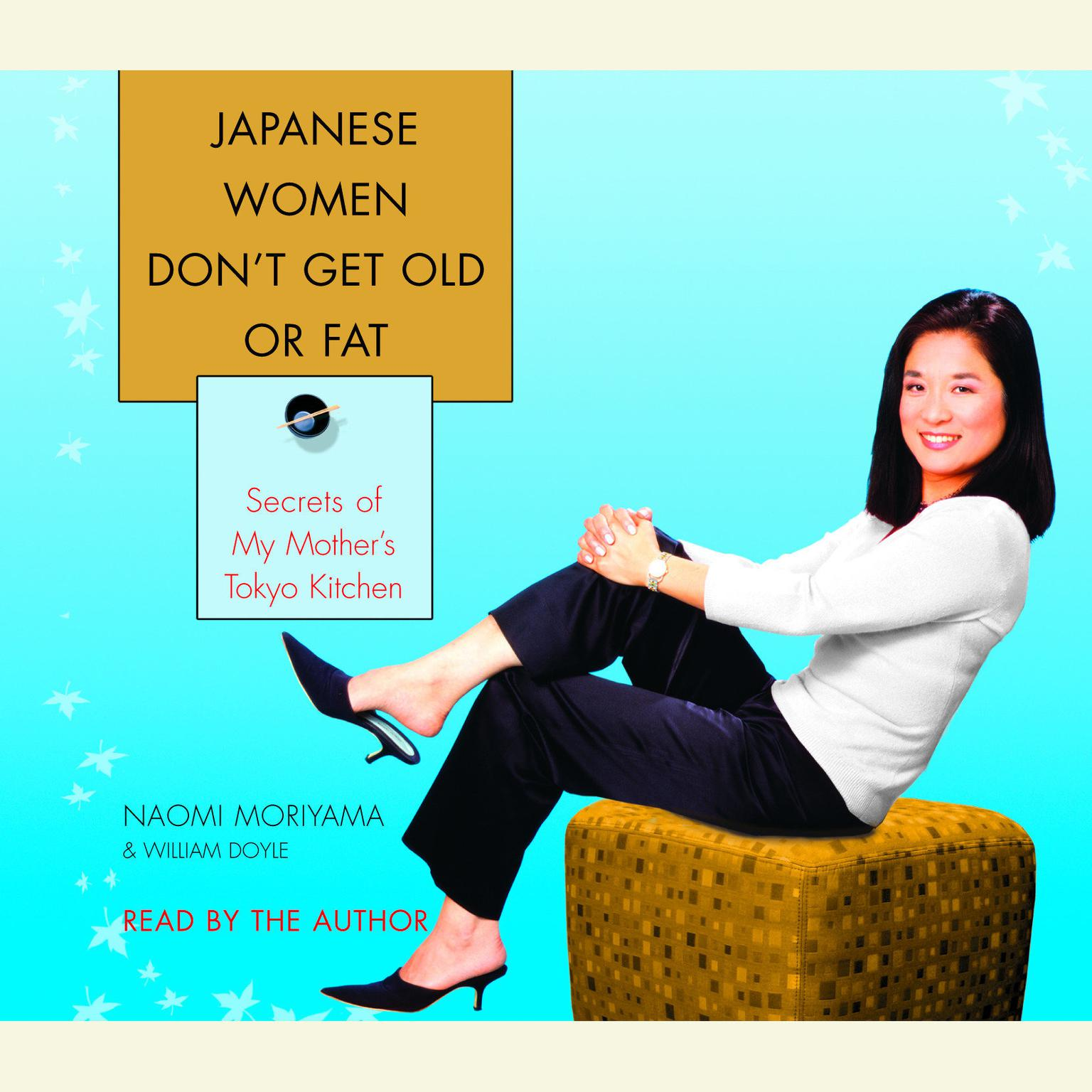 Printable Japanese Women Don't Get Old or Fat: Secrets of My Mother's Tokyo Kitchen Audiobook Cover Art