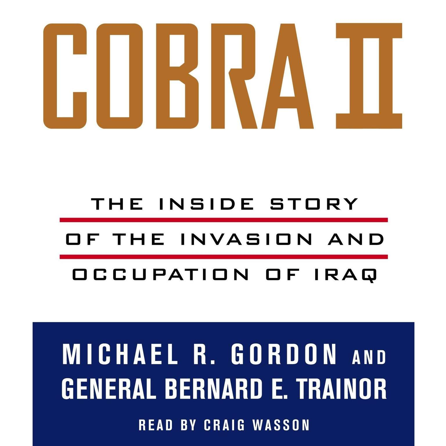 Printable Cobra II: The Inside Story of the Invasion and Occupation of Iraq Audiobook Cover Art
