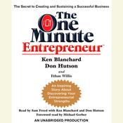 The One Minute Entrepreneur: The Secret to Creating and Sustaining a Successful Business Audiobook, by Ken Blanchard, Don Hutson, Ethan Willis