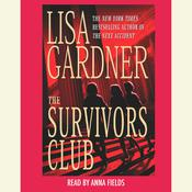 The Survivors Club: A Thriller: A Thriller Audiobook, by Lisa Gardner