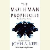The Mothman Prophecies Audiobook, by John A. Keel