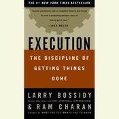 Execution: The Discipline of Getting Things Done, by Larry Bossidy