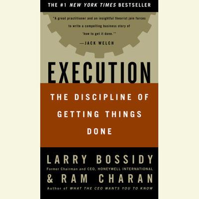 Execution: The Discipline of Getting Things Done Audiobook, by