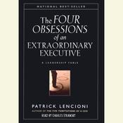 The Four Obsessions of an Extraordinary Executive, by Patrick Lencioni