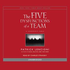 The Five Dysfunctions of a Team: A Leadership Fable Audiobook, by Patrick Lencioni