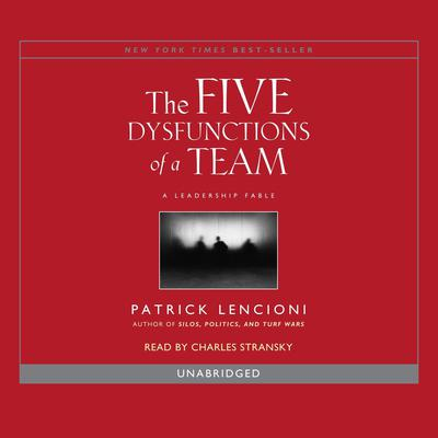 The Five Dysfunctions of a Team Audiobook, by Patrick Lencioni