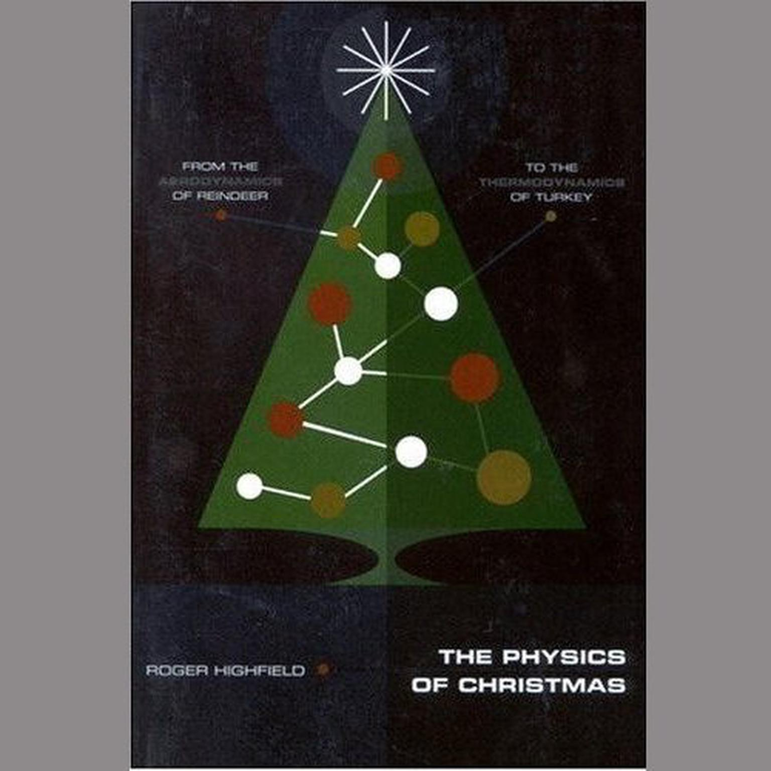 Printable The Physics of Christmas: From the Aerodynamics of Reindeer to the Thermodynamics of Turkey Audiobook Cover Art