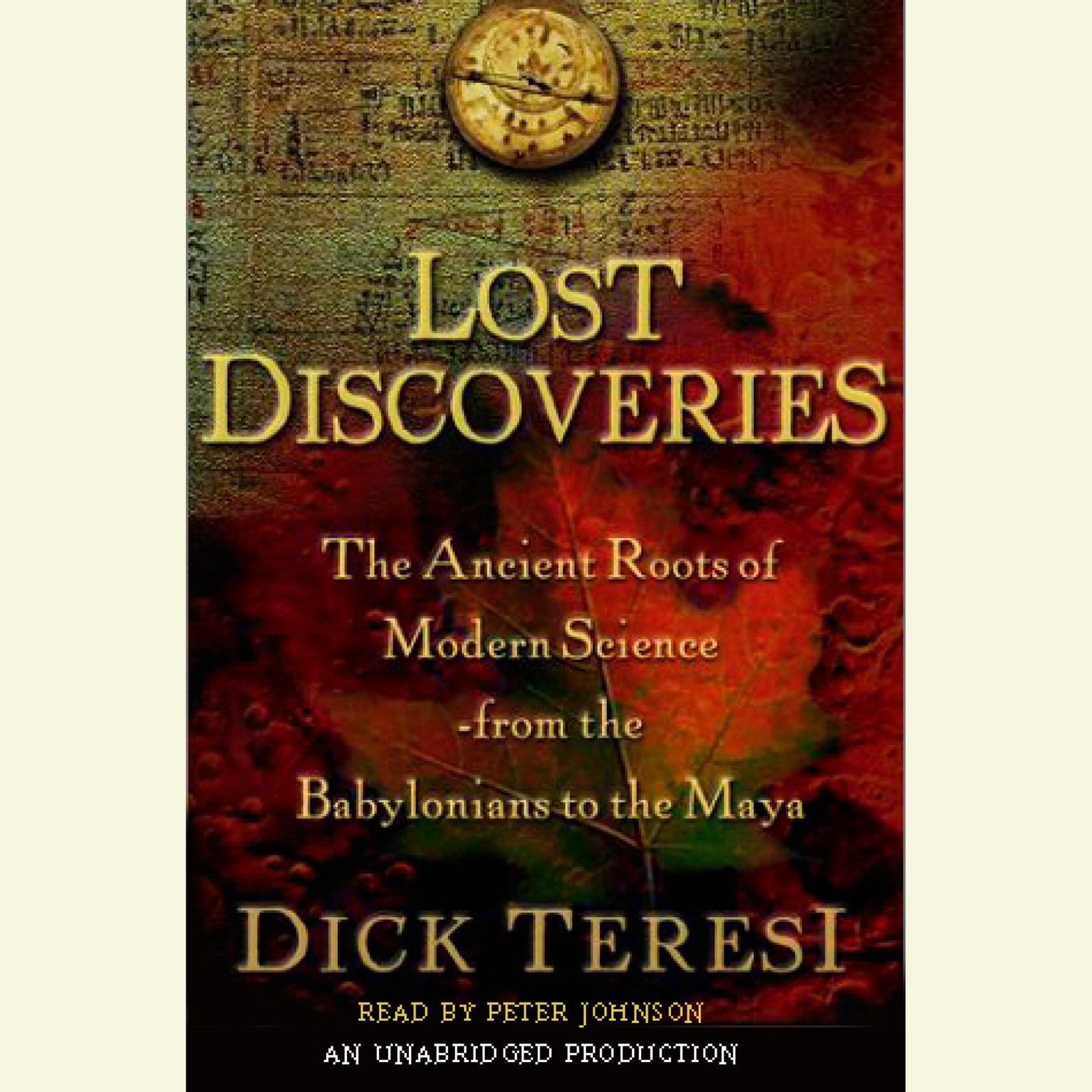 Printable Lost Discoveries: The Ancient Roots of Modern Science from the Babylonians to the Mayans Audiobook Cover Art