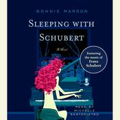 Sleeping with Schubert: A Novel, by Bonnie Marson