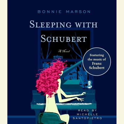 Sleeping with Schubert: A Novel Audiobook, by Bonnie Marson