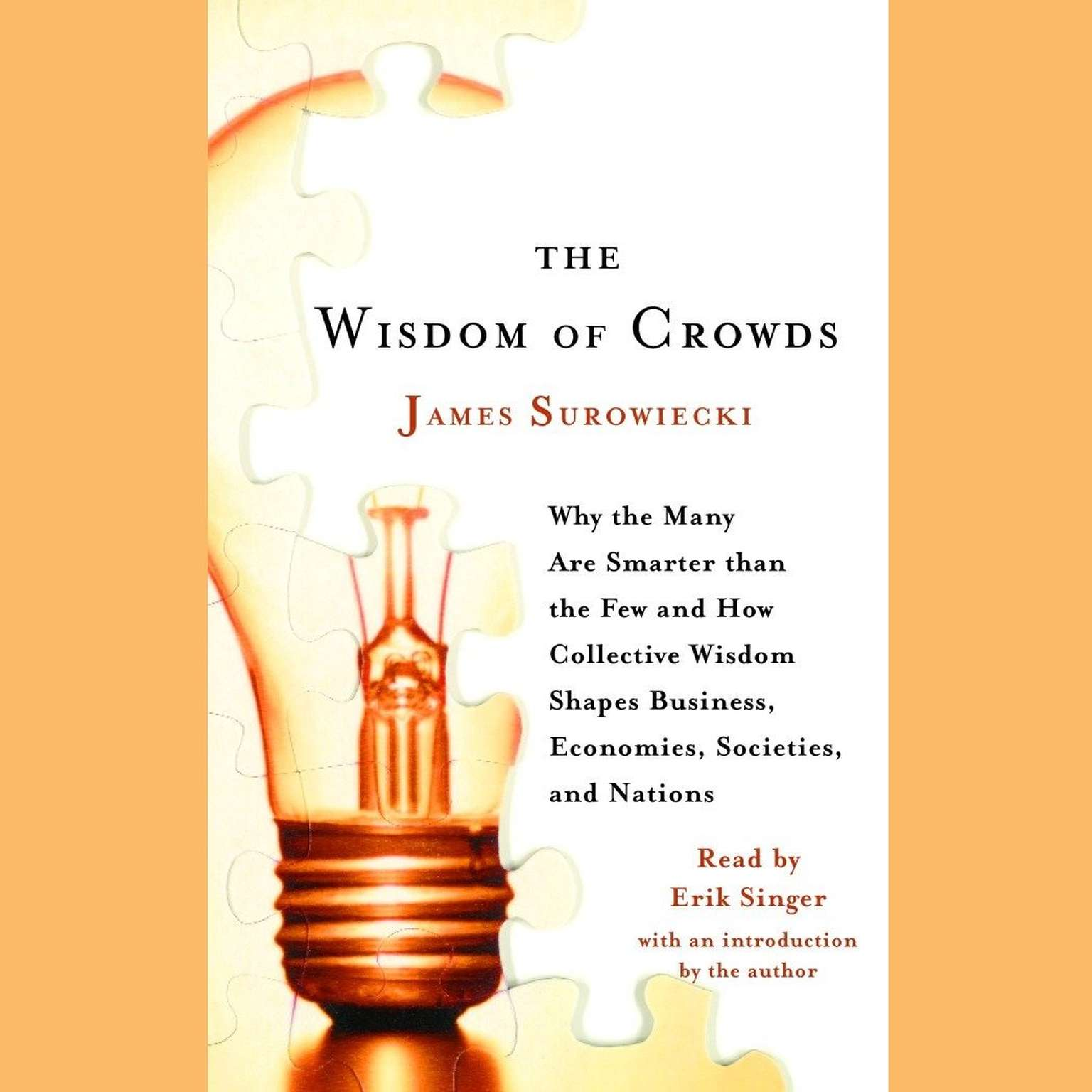 Printable The Wisdom of Crowds: Why the Many Are Smarter Than the Few and How Collective Wisdom Shapes Business, Economies, Societies and Nations Audiobook Cover Art