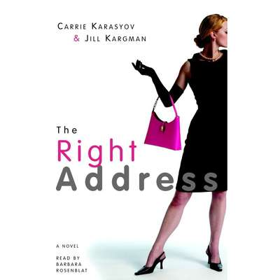 The Right Address: A Novel Audiobook, by Carrie Karasyov