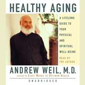 Healthy Aging: A Lifelong Guide to Your Well-Being Audiobook, by Andrew Weil, Andrew Weil, M.D.
