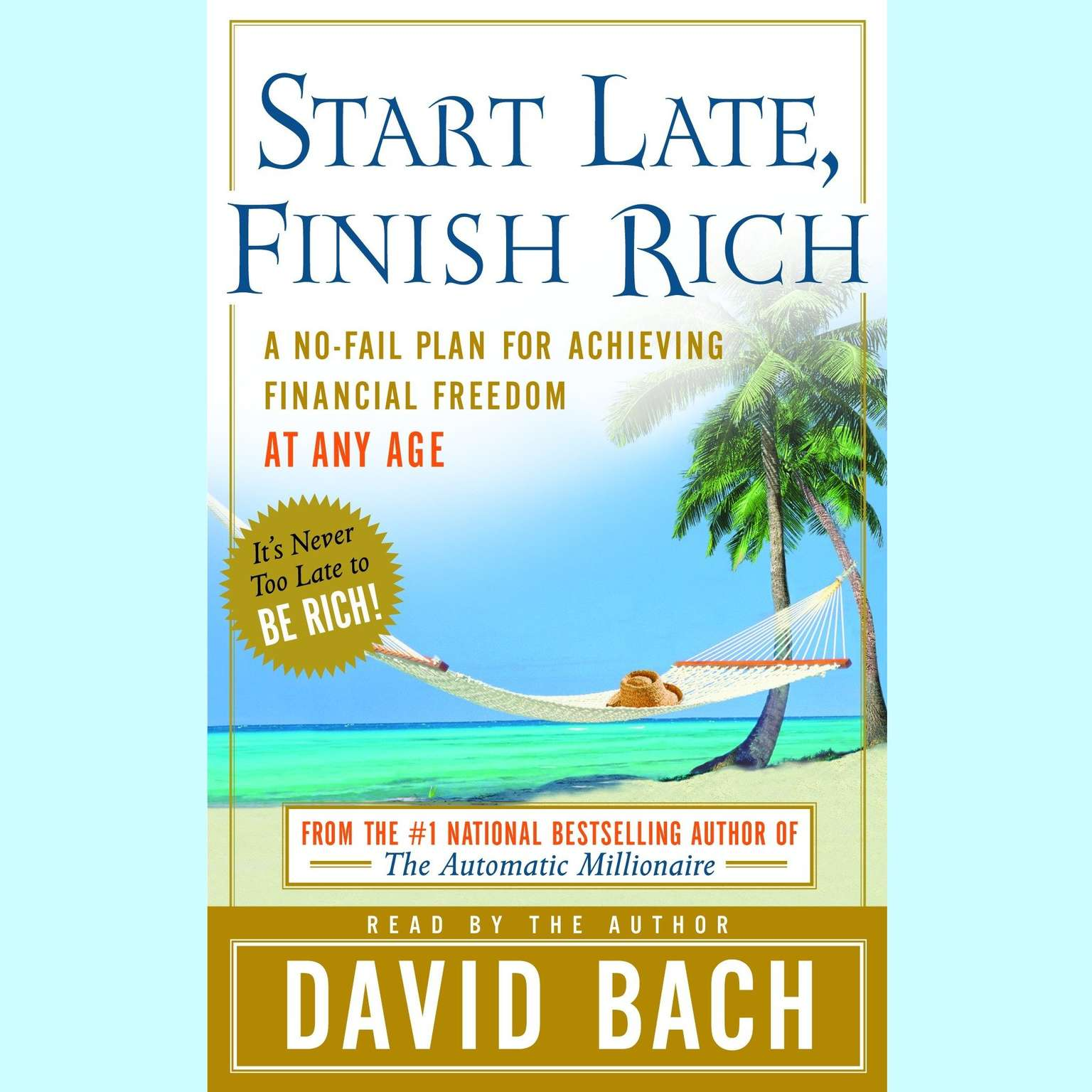 Printable Start Late, Finish Rich: A No-Fail Plan for Achieiving Financial Freedom at Any Age Audiobook Cover Art