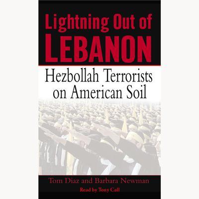 Lightning Out of Lebanon: Hezbollah Terrorists on American Soil Audiobook, by Tom Diaz