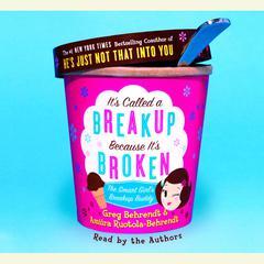 Its Called a Breakup Because Its Broken: The Smart Girls Break-Up Buddy Audiobook, by Amiira Ruotola-Behrendt, Greg Behrendt