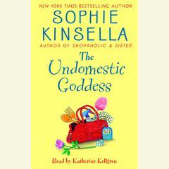 The Undomestic Goddess Audiobook, by Sophie Kinsella