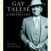 A Writer's Life, by Gay Talese