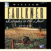 Intruder in the Dust Audiobook, by William Faulkner