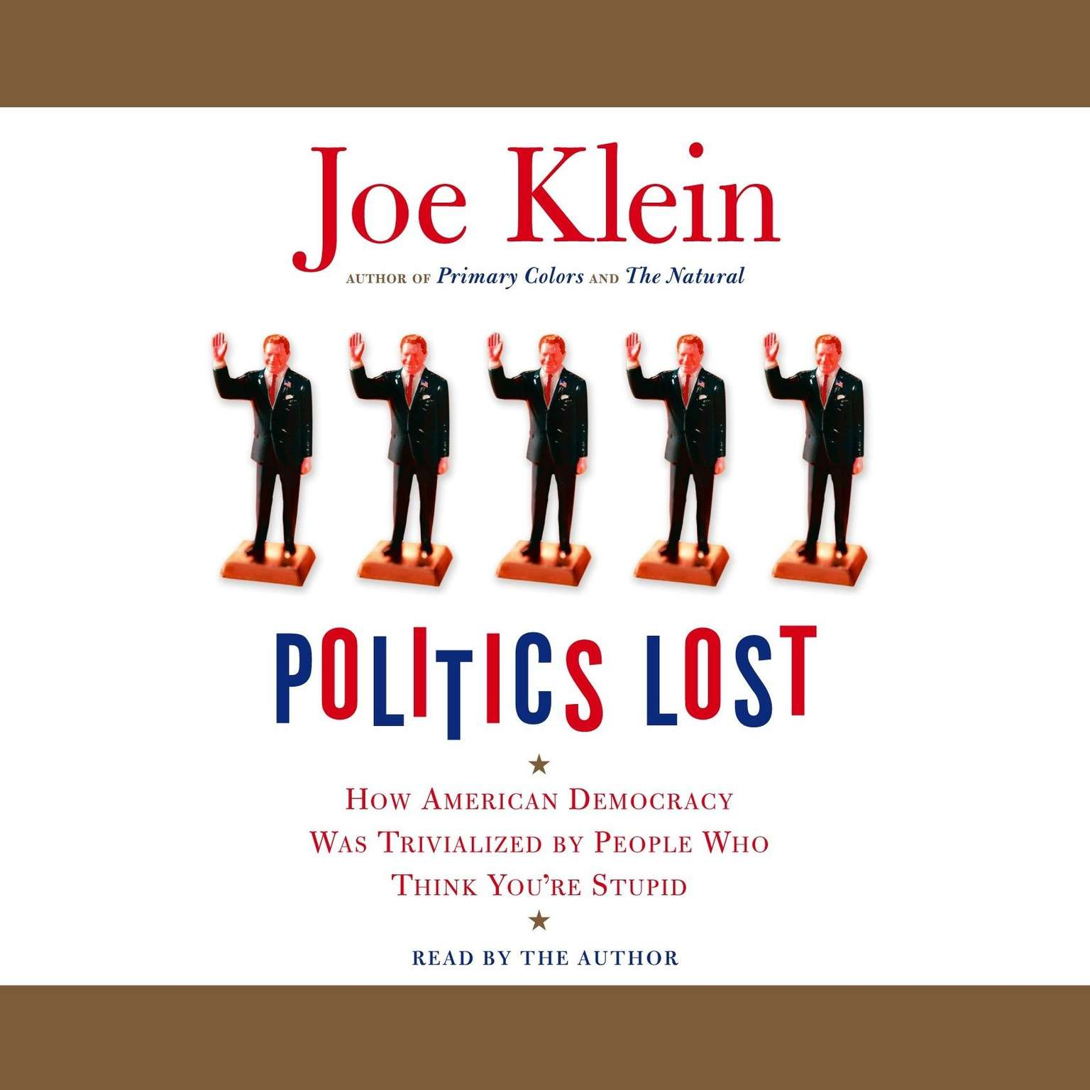 Printable Politics Lost: How American Democracy Was Trivialized By People Who Think You're Stupid Audiobook Cover Art