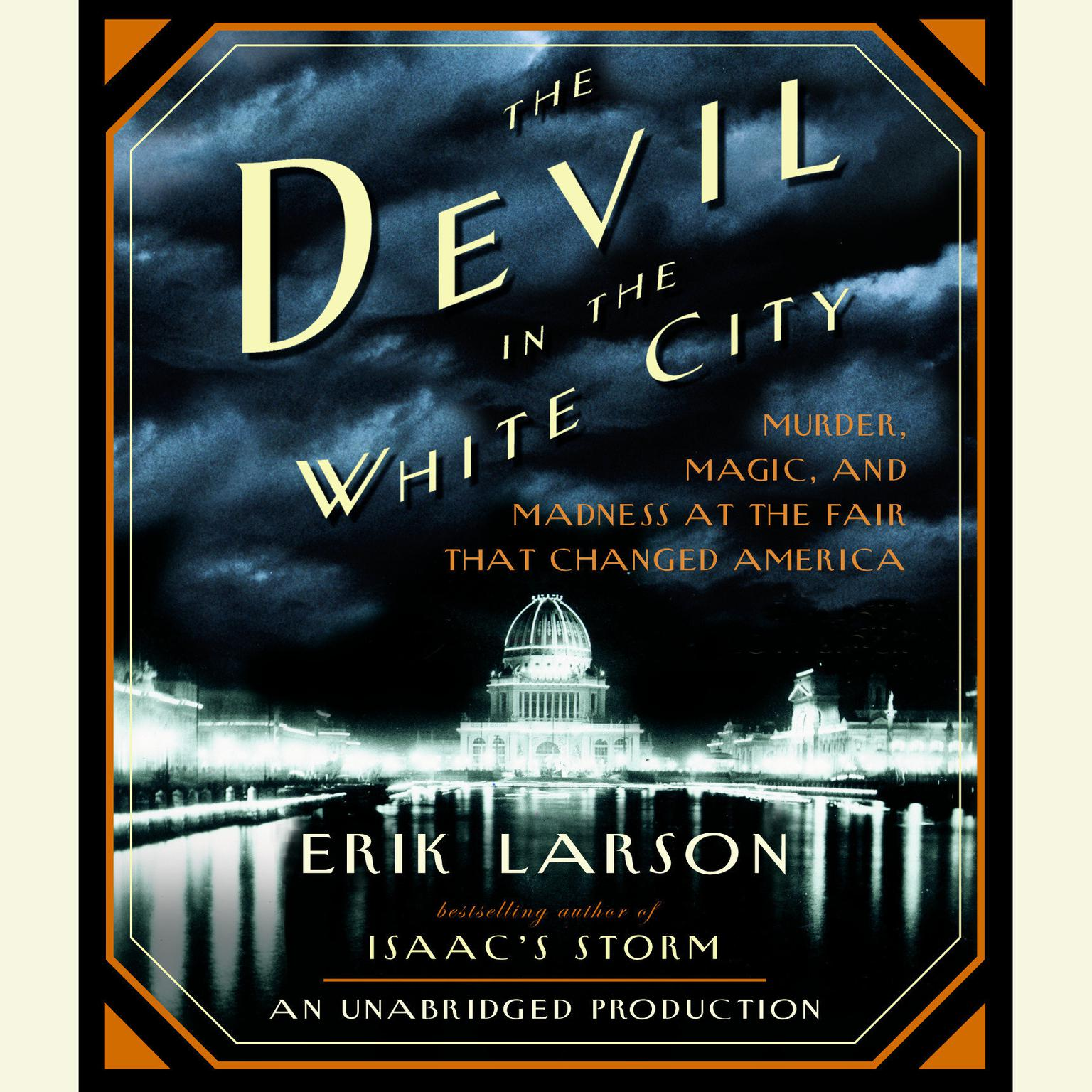 Printable The Devil in the White City: Murder, Magic, and Madness at the Fair That Changed America Audiobook Cover Art