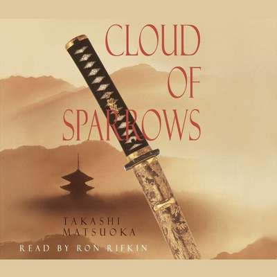 Cloud of Sparrows Audiobook, by Takashi Matsuoka