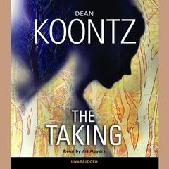 The Taking: A Novel Audiobook, by Dean Koontz
