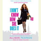 I Dont Know How She Does It: The Life of Kate Reddy, Working Mother, by Allison Pearson