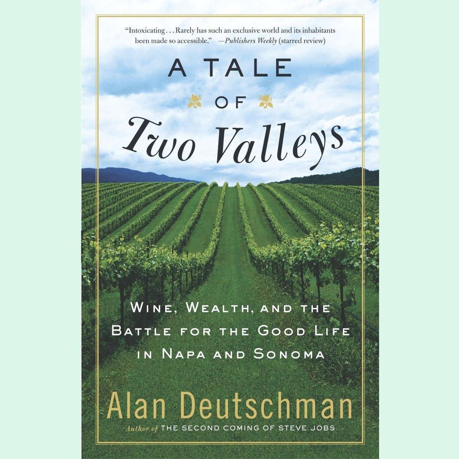 Printable A Tale of Two Valleys: Wine, Wealth, and the Battle for the Good Life in Napa and Sonoma Audiobook Cover Art