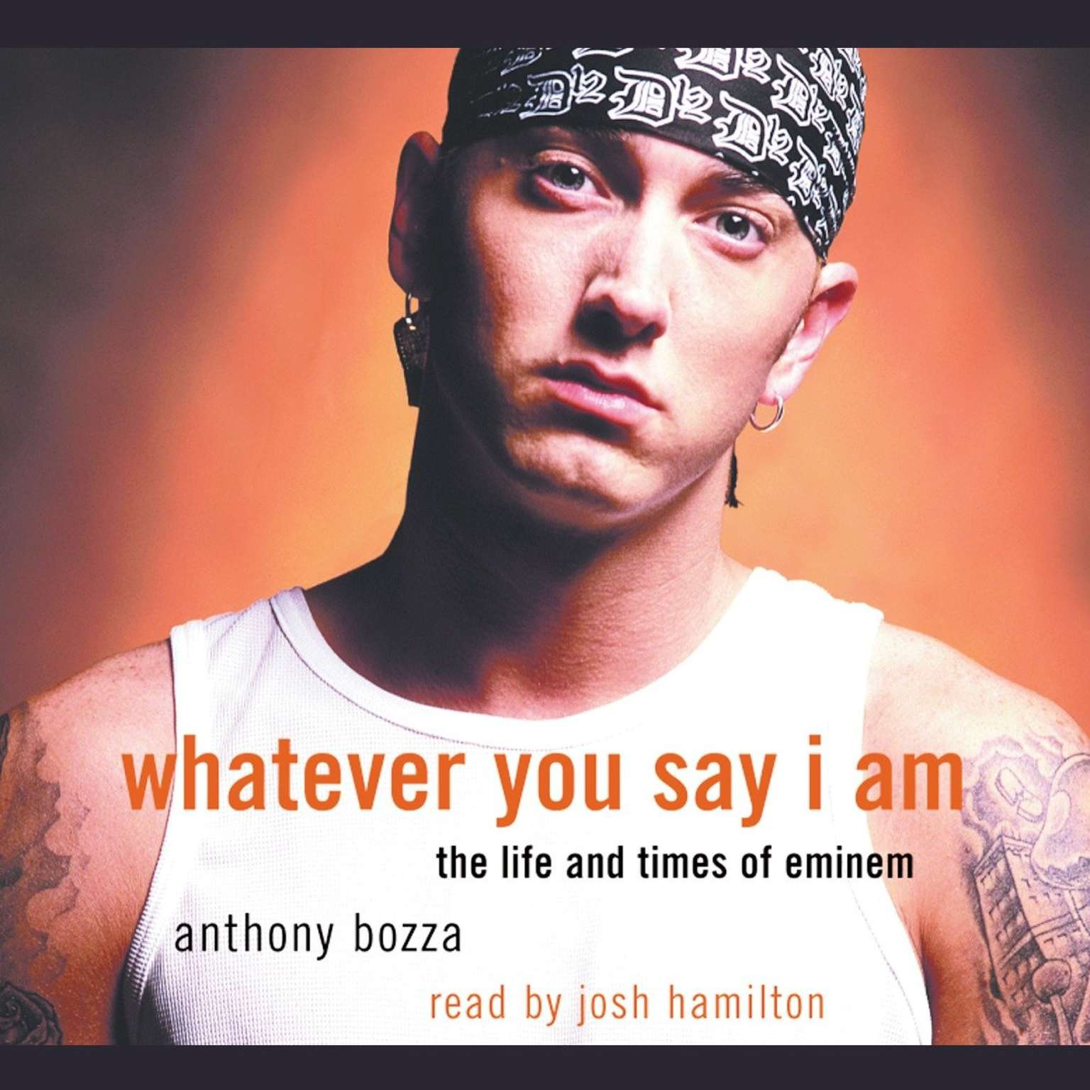 Printable Whatever You Say I Am: The Life and Times of Eminem Audiobook Cover Art