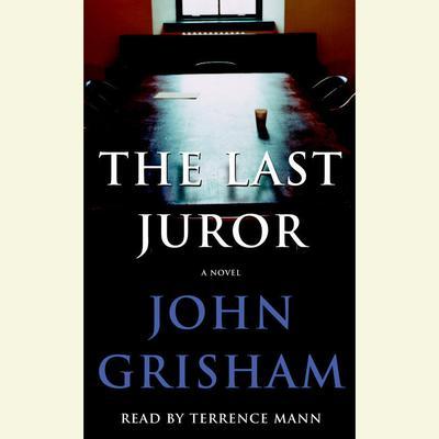 The Last Juror (Abridged): A Novel Audiobook, by John Grisham