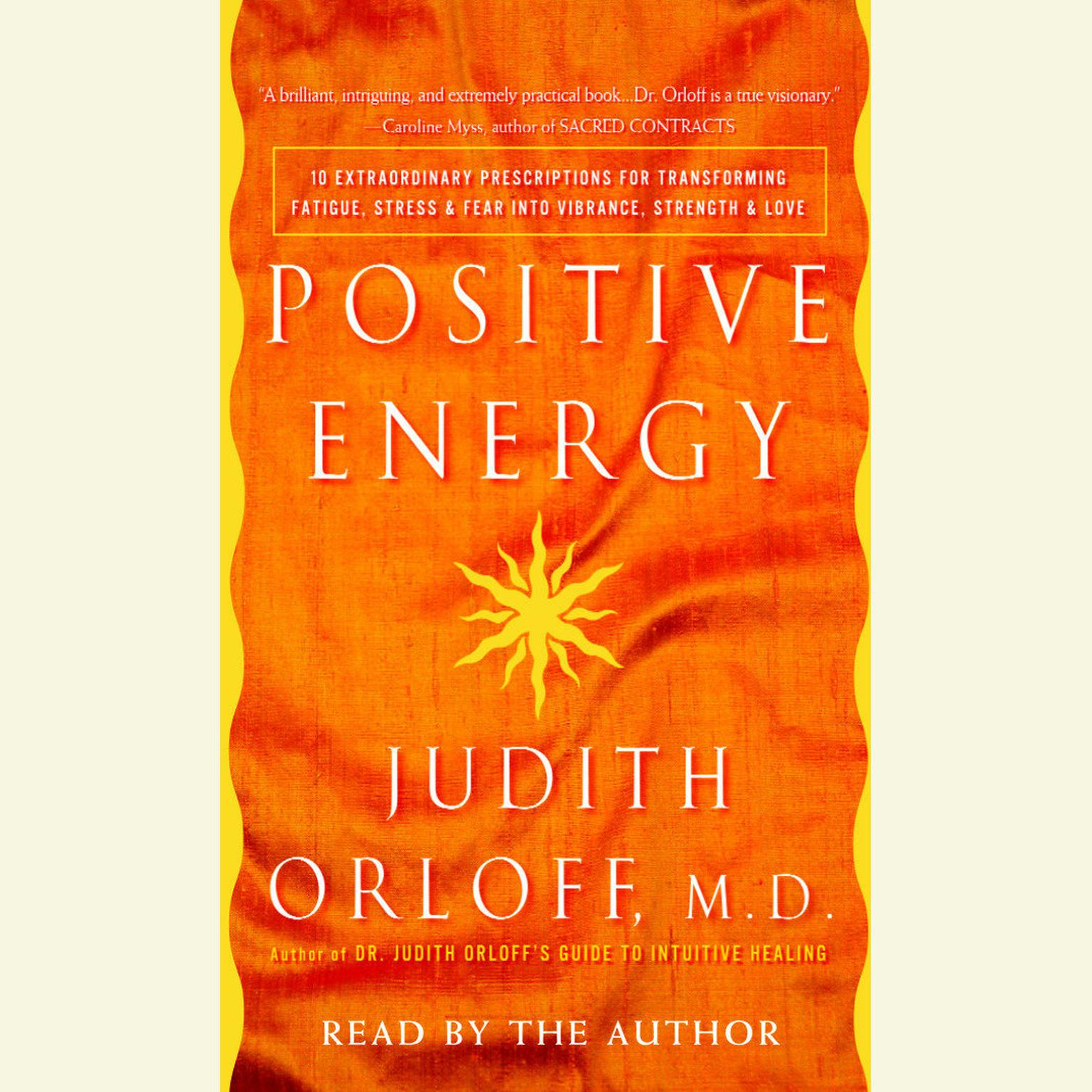 Printable Positive Energy: 10 Extraordinary Prescriptions for Transforming Fatigue, Stress, and Fear into Vibrance, Strength, and Love Audiobook Cover Art