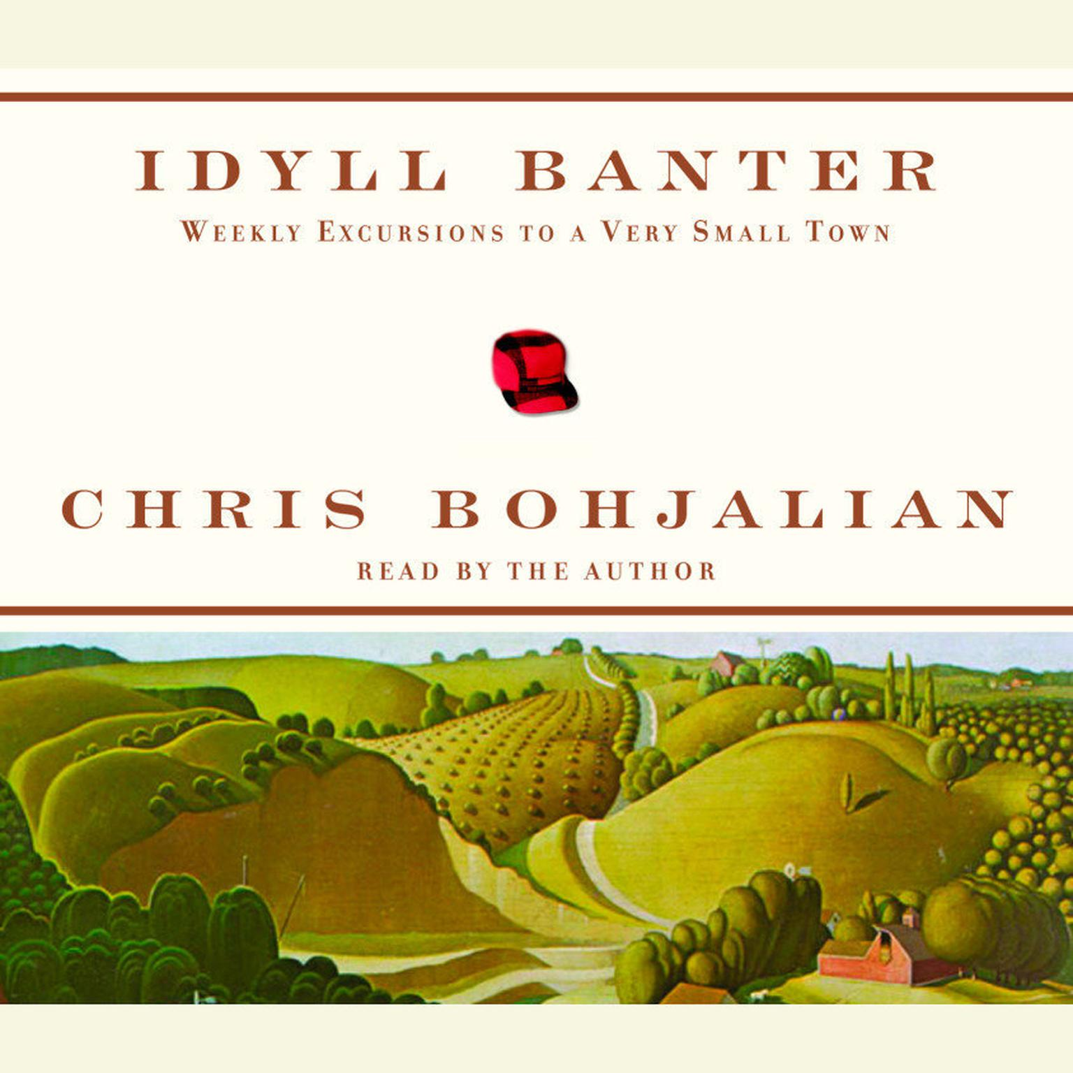 Printable Idyll Banter: Weekly Excursions to a Very Small Town Audiobook Cover Art