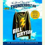 The Life and Times of the Thunderbolt Kid Audiobook, by Bill Bryson