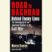 Road to Baghdad: Behind Enemy Lines: The Adventures of an American Soldier in the Gulf War Audiobook, by Martin Stanton