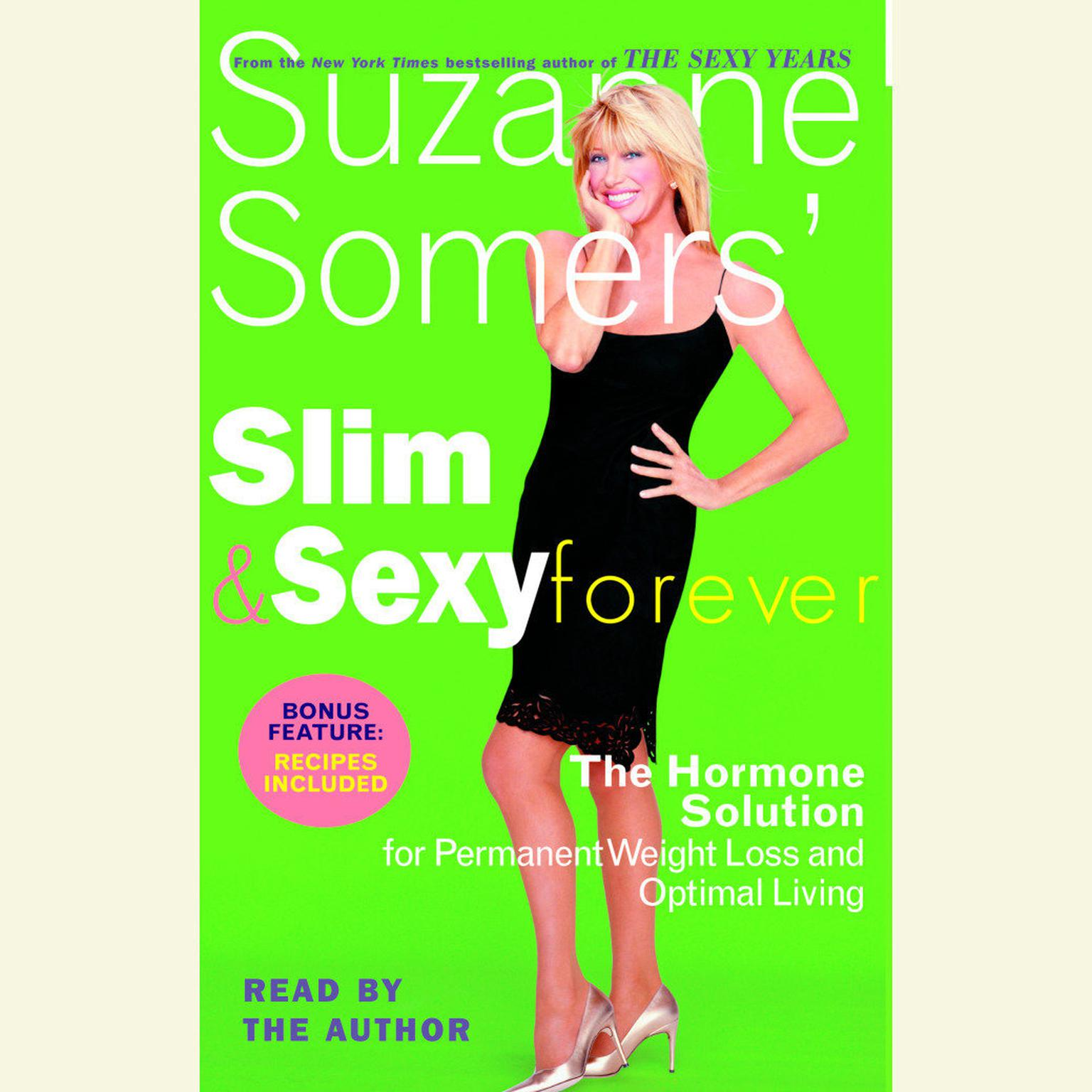 Printable Suzanne Somers' Slim and Sexy Forever: The Hormone Solution for Permanent Weight Loss and Optimal Living Audiobook Cover Art