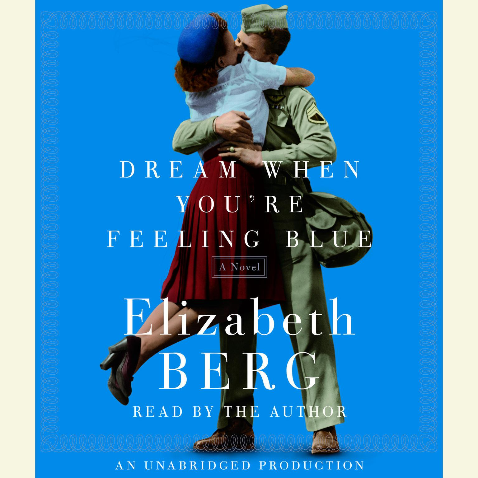Printable Dream When You're Feeling Blue: A Novel Audiobook Cover Art